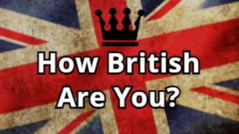 Насколько ты британец